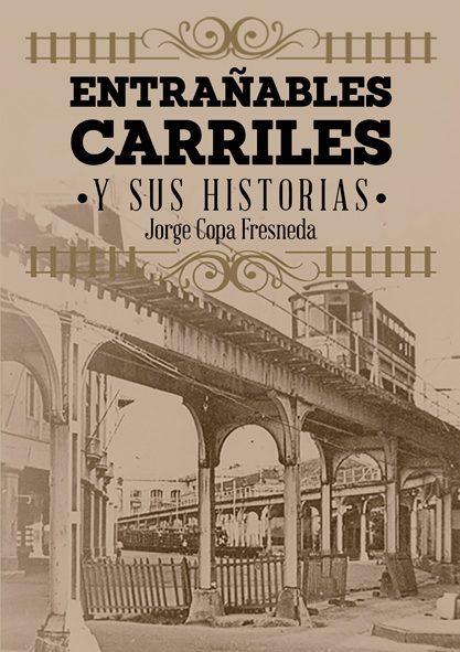 Entrañables carriles y sus historias. (Ebook)