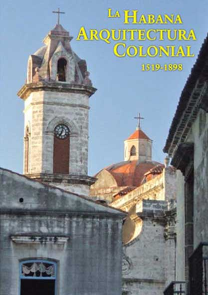 La Habana, arquitectura colonial (1519-1898). (Multimedia,Ebook y Libro)