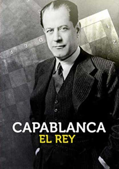 Capablanca, el Rey. (Video)